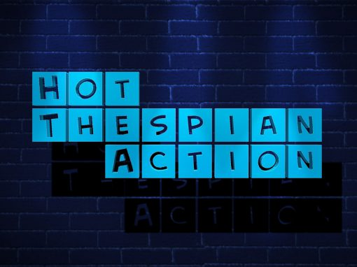 Hot Thespian Action